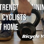 Strength Training For Cyclists At Home: What You Need; How To Do It