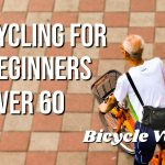 Cycling for Beginners over 60 (Easy Steps)