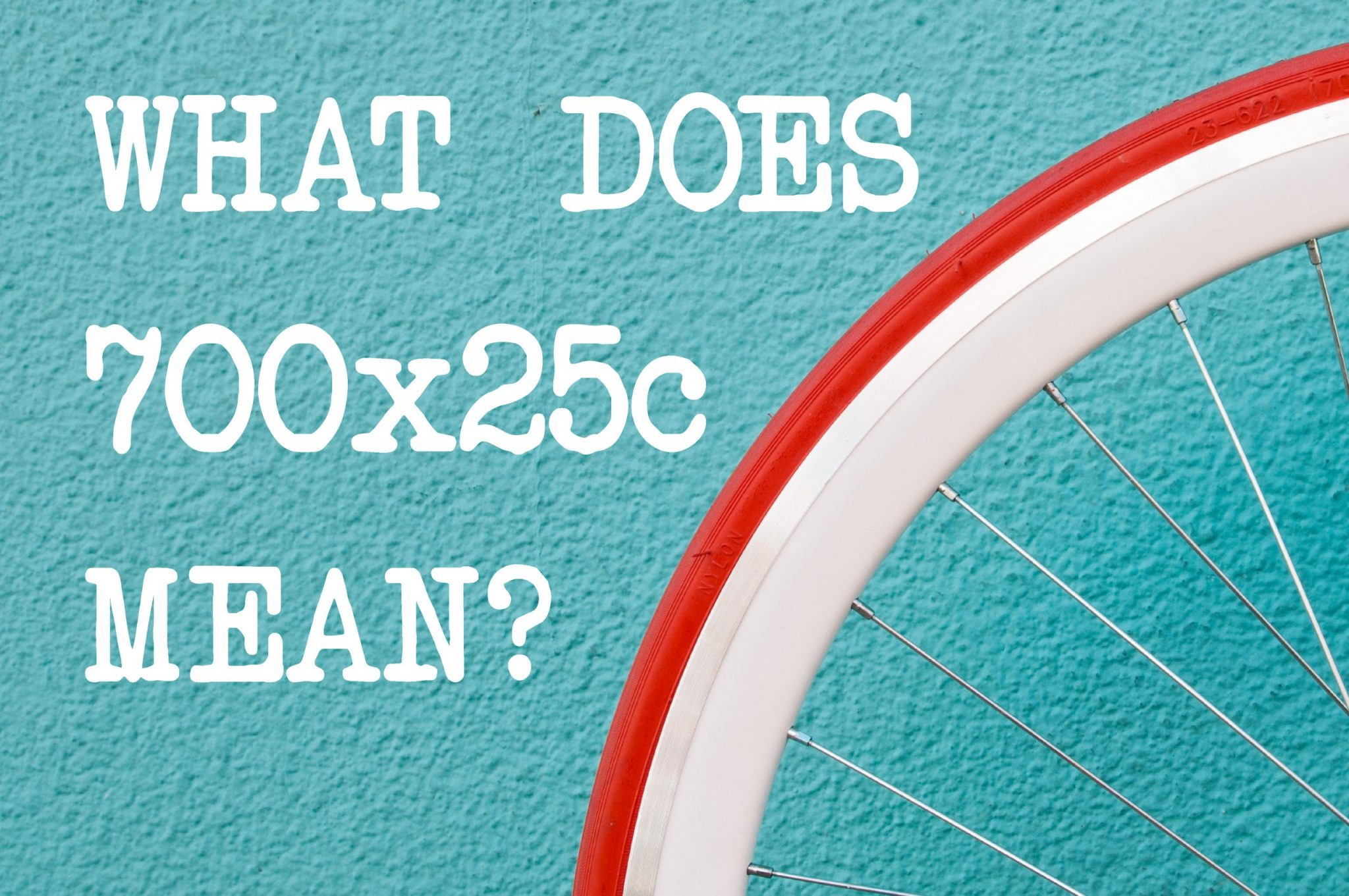 What Does 700x25c Mean?