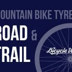 Mountain Bike Tyres For Road And Trail (Try These Now!)