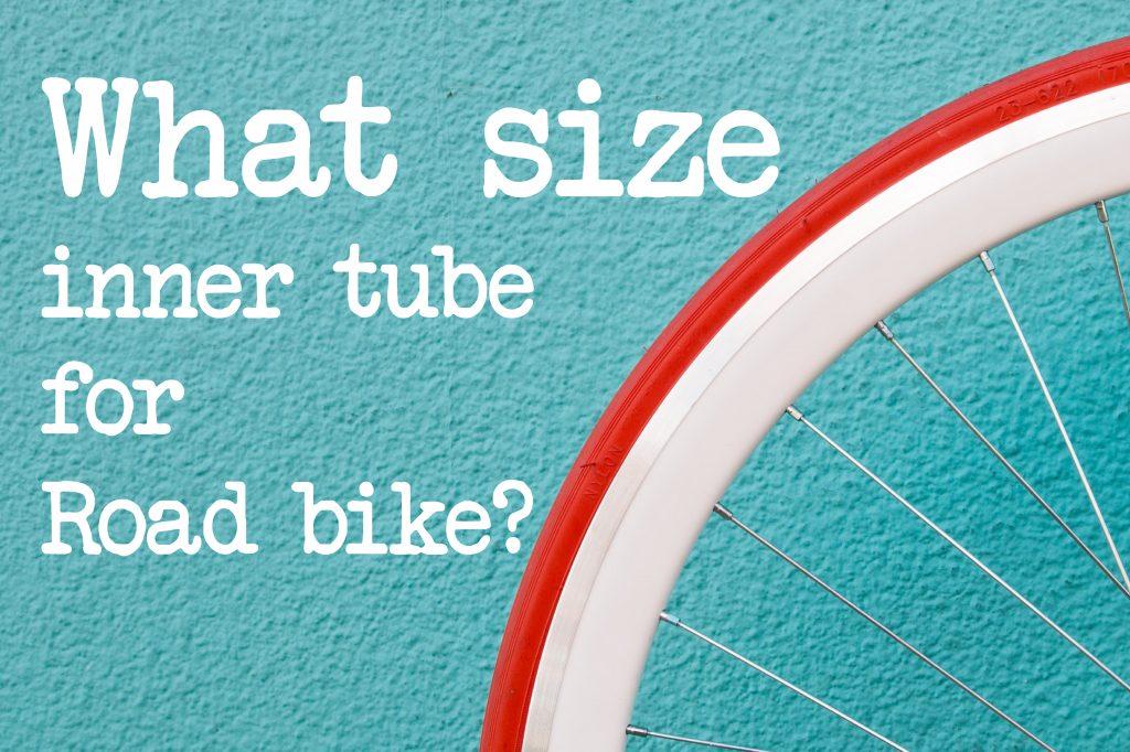 What Size Inner Tube For Road Bike