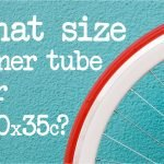 What Size Inner Tube For 700x35c? (Quick Solution)