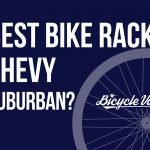 Best Bike Rack For Chevy Suburban? (My Recommendations)