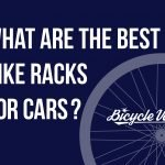 What Are The Best Bike Racks For Cars? (Reviews & Recommendations)