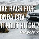 Bike Rack For Honda CRV Without Hitch? (Revealed!)