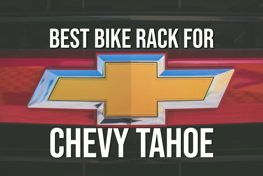 Best bike rack for chevy tahoe