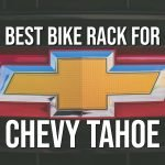 Best Bike Rack For Chevy Tahoe? (Recommended Solutions)