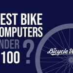 Best Bike Computers Under 100 (Reviews And Recommendation)