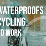Waterproofs For Cycling To Work (Simple Buying Guide)