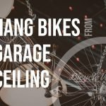 Best Way To Hang Bikes From Garage Ceiling (Quick Answer)