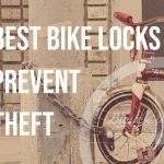 Best Bike Locks To Prevent Theft (Recommendations)