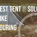 Best Tent For Solo Bike Touring (How To Choose)