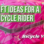 Here Are The Best Gift Ideas For A Bicycle Rider (Recommendations)