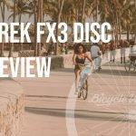 Trek FX3 Disc Review (A Good Investment?)