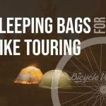 Sleeping Bags For Bike Touring (Buying Guide)