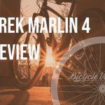 Trek Marlin 4 Review (Is It A Good Bike?)