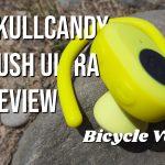 Skullcandy Push Ultra: Bringing the Soundtrack to your Mountain Biking